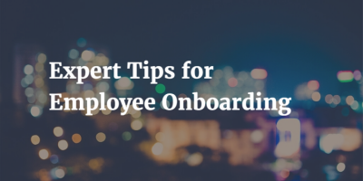 "We asked 11 HR Experts: ""What is the most important rule of employee onboarding?"""