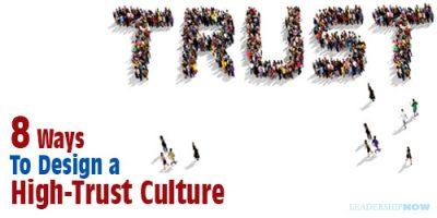 8 Ways To Design a High-Trust Culture