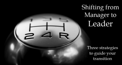 Shifting from Manager to Leader