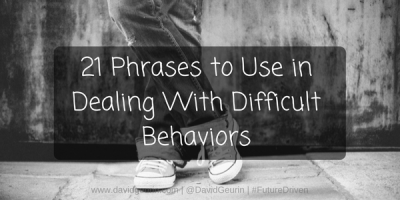 21 Phrases to Use in Dealing With Difficult Behaviors