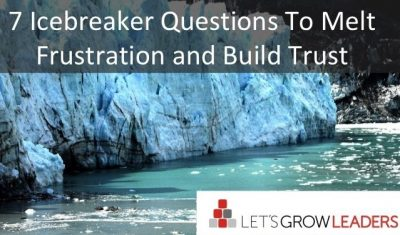 7 Icebreaker Questions to Melt Frustration and Build Trust