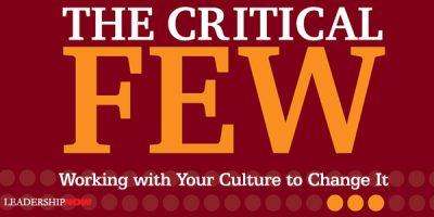 The Critical Few: Working with Your Culture to Change It