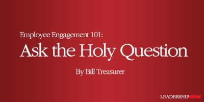 Employee Engagement 101: Ask the Holy Question