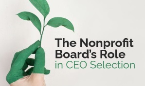 The Nonprofit Board's Role in CEO Selection